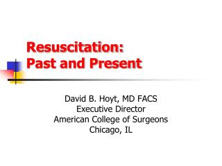 Resuscitation:  Past and Present