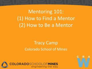 Mentoring 101: (1) How to Find a Mentor (2) How to Be a Mentor