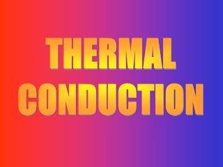 THERMAL CONDUCTION