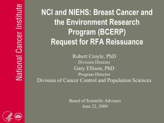 NCI and NIEHS: Breast Cancer and the Environment Research Program (BCERP) Request for RFA Reissuance