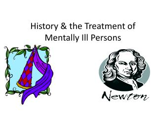 History & the Treatment of Mentally Ill Persons