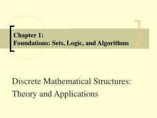 Chapter 1: Foundations: Sets, Logic, and Algorithms