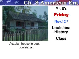 Acadian house in south Louisiana
