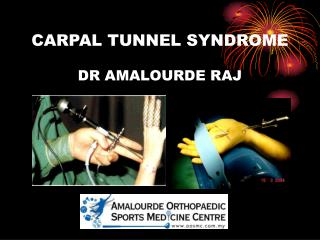 CARPAL TUNNEL SYNDROME DR AMALOURDE RAJ