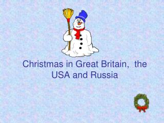 Christmas in Great Britain ,   the USA and Russia