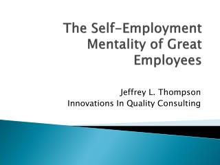 The  Self-Employment Mentality of Great Employees
