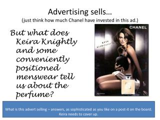 Advertising sells…  (just think how much Chanel have invested in this ad.)