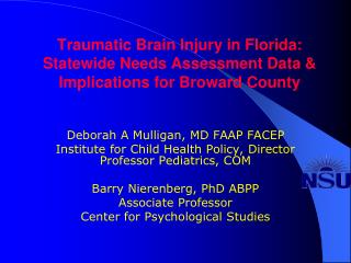 Traumatic Brain Injury in Florida: Statewide Needs Assessment Data & Implications for Broward County