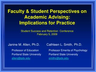 Faculty & Student Perspectives on Academic Advising:  Implications for Practice Student Success and Retention  Confe