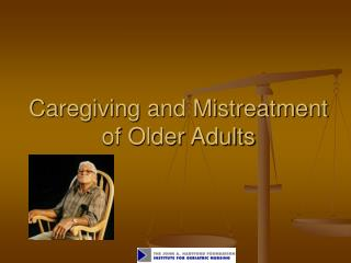 Caregiving and Mistreatment of Older Adults
