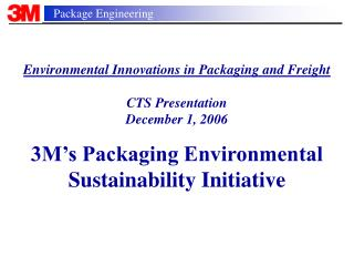 Environmental Innovations in Packaging and Freight CTS Presentation December 1, 2006