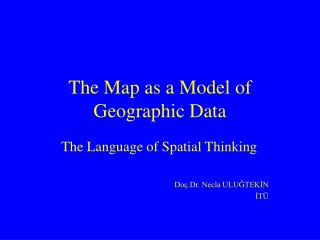 The Map as a Model of Geographic Data
