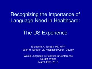 Recognizing the Importance of Language Need in Healthcare: The US Experience