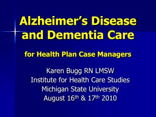 Alzheimer's Disease and Dementia Care  for Health Plan Case Managers