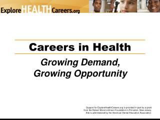 Careers in Health Growing Demand, Growing Opportunity