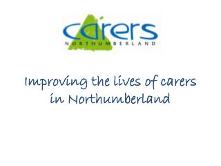 Improving the lives of carers in Northumberland