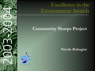 Sustainable Design, Planning & Building Award Excellence in the Environment Awards