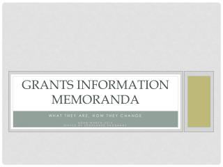 Grants Information memoranda