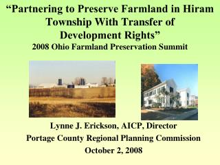 """Partnering to Preserve Farmland in Hiram Township With Transfer of  Development Rights"" 2008 Ohio Farmland Preservation"