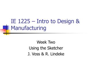 IE 1225 – Intro to Design & Manufacturing