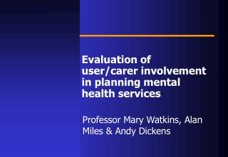 Evaluation of user/carer involvement in planning mental health services