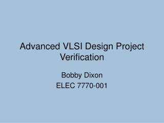 Advanced VLSI Design Project Verification