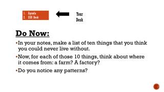 Do  Now: In  your notes, make a list of ten things that you think you could never live  without.