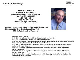 ARTHUR KORNBERG Professor of Biochemistry Stanford University School of Medicine
