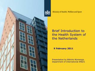 Brief Introduction to the Health System of the Netherlands