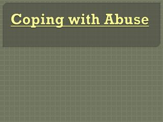 Coping with Abuse