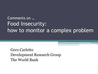 Comments on … Food Insecurity:  how to monitor a complex problem