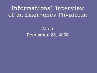 Informational Interview of an Emergency Physician
