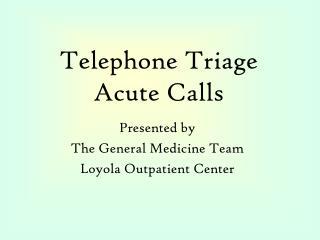 Telephone Triage Acute Calls