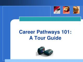 Career Pathways 101:  A Tour Guide