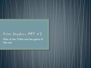 Film Studies PPT #2