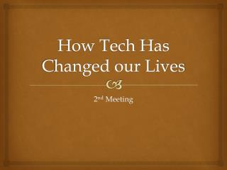 How Tech Has Changed our Lives