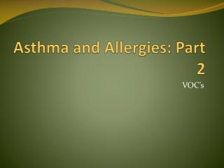 Asthma and Allergies: Part 2