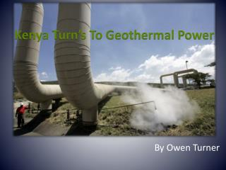 Kenya Turn's To Geothermal Power