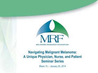 Navigating Malignant Melanoma:  A Unique Physician, Nurse, and Patient Seminar Series