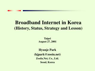 Broadband Internet in Korea (History, Status, Strategy and Lesson)