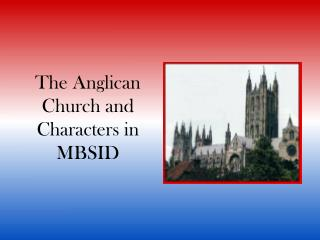The Anglican Church and Characters in MBSID