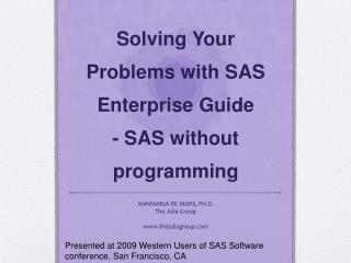 Solving Your Problems with SAS Enterprise Guide  - SAS without programming