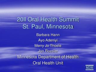 20ll Oral Health Summit St. Paul, Minnesota