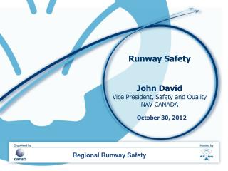 Runway Safety John David Vice President, Safety and Quality NAV CANADA