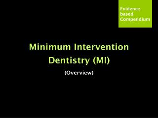 Minimum Intervention Dentistry (MI) (Overview)