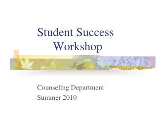 Student Success  		Workshop