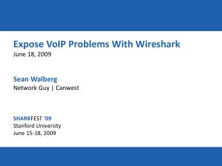 Expose VoIP Problems With  Wireshark June 18, 2009 Sean Walberg Network Guy | Canwest