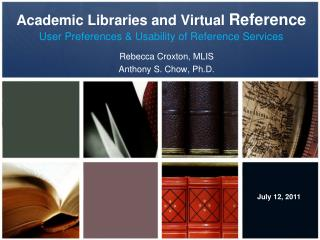 Academic Libraries and Virtual  Reference