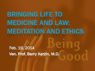 Bringing Life to Medicine and Law: Meditation and Ethics