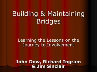 Building & Maintaining Bridges